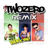 Episode 3: RMX: Hyper Crush - Werk Me (DJ TWOZERO Remix)