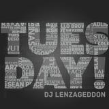 TUESDAY - DJ Lenzageddon