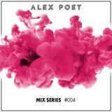 Alex Poet Mix Series #004 - Valentine's Day Edition