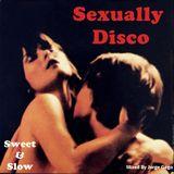 Sexually Disco 6 (Sweet & Slow)