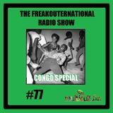 The FreakOuternational Radio Show #77 Congo Special 6/01/2017