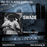 Art Is King podcast 036 - SWADE