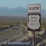 Road Trip Vol. 3 I'm Southbound