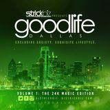 DJ Strick Biz Presents - Welcome To GoodLife Dallas: Volume 1, The 24K Magic Edition
