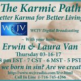 Karmic Path with Tina Erwin and Laura VanTyne 20170316_Topic: Are we born in sin? Are we created equ