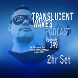 Translucent Waves 149 (2 hour set)
