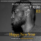 #83-Audio Hypnosis Sessions with t'Nyiko-Happy New Year (2019)