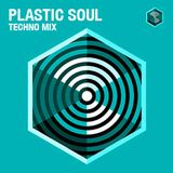 Plastic Soul - Techno Mix