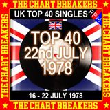UK TOP 40 : 16-22 JULY 1978 - THE CHART BREAKERS