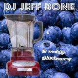 DJ JEFF BONE - Freshly MIxed Blueberry