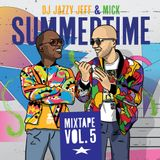 Summertime Vol.5 by Dj Jazzy Jeff & Mick Boggie