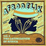 AFRODELIK Vol.2 - The Latinization Of Africa