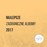 Regulator #120 @Radio LUZ - Najlepsze zagraniczne albumy 2017!