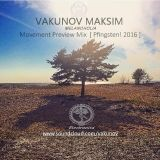 Vakunov – Melancholia @ Movement Preview Mix  [ Pfingsten! 2016 ]