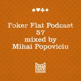 Poker Flat Podcast #57 - mixed by Mihai Popoviciu