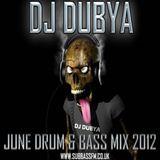 DJ Dubya June Drum & Bass Mix 2012