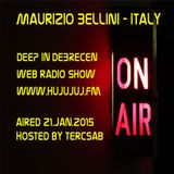 "MAURIZIO BELLINI - Italy   for ""Deep in Debrecen""  HUJUJUJ.FM Web Radio Show - Aired 21.Jan.2015"