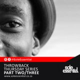 Sole Essential - Throwback Thursdays Mix Part 2/3