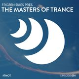 Frozen Skies pres. The Masters Of Trance - Episode 001