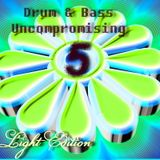 Drum & Bass Uncompromising vol.5 . Light Edition