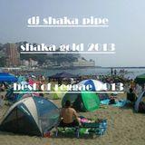 SHAKA GOLD 2013 (best of reggae 2013)