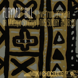 PlayMo' Bill's Exclusive Mix for Milk'n'Chocolate November 03d 2013