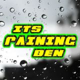 IT'S RAINING BEN... and Jeremy