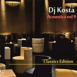 ACOUSTICA VOL.9  ( Classics Edition )  By Dj Kosta
