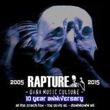 Rapture 10 year anniversary - 6/08/2015