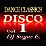 Old School Dance Classics Vol.1 (Late 70s - Early 80s) - DJ Sugar E.