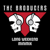 The Broducers - Long Weekend Minimix