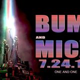 Revenge of the Bump & Micx. July 2013