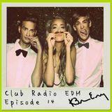 Club Radio EDM Episode 14