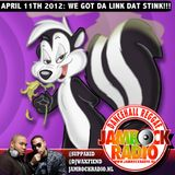 JAMROCK RADIO - APR 11, 2012: WE GOT DA LINK DAT STINK!!!