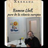 """Xerrada de Xavier Vega """"Ramon Llull, pare de la ciència europea"""", aquest dijous."""