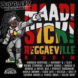 Maad Sick Reggaeville Riddim [Riddim Mix by Jugglerz   Oneness Records 2016]