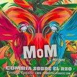 MoM ☼ Cumbia Sobre el Rio #2