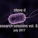 Steve D - Research Sessions 8.0 (July 2017)