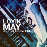 Journal Intime *10 // Loyik May