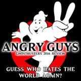 2 Angry Guys Podcast - Ghostbusters 2016 Review