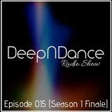 DeepNDance Episode 015 @ Chili Radio [19/06/2014] (Season 1 Finale)