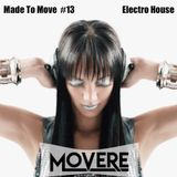 Movere presents Made To Move Episode 13 (Electro House)