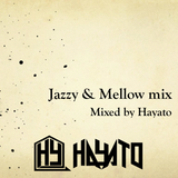 Jazzy & Mellow Hip-Hop Mix  Mixed by Hayato