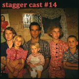 Stagger Cast #14
