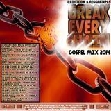 DJ DOTCOM_BREAK EVERY CHAIN_GOSPEL_MIX (GOLD COLLECTION)