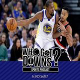 "Who got Downs? - "" Is KD Soft? """