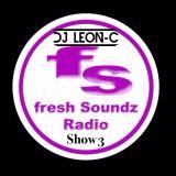 Leon C fresh Soundz Show 3