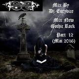 Mix New Gothic Rock (Part 12) By Dj-Eurydice (Mai 2016)