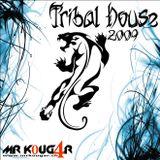 Tribal House 2009