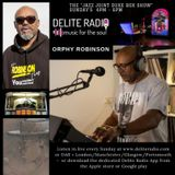 "Orphy Robinson presents on Delite Radio the "" Jazz Joint Duke Box"" Show 24th March 2019"